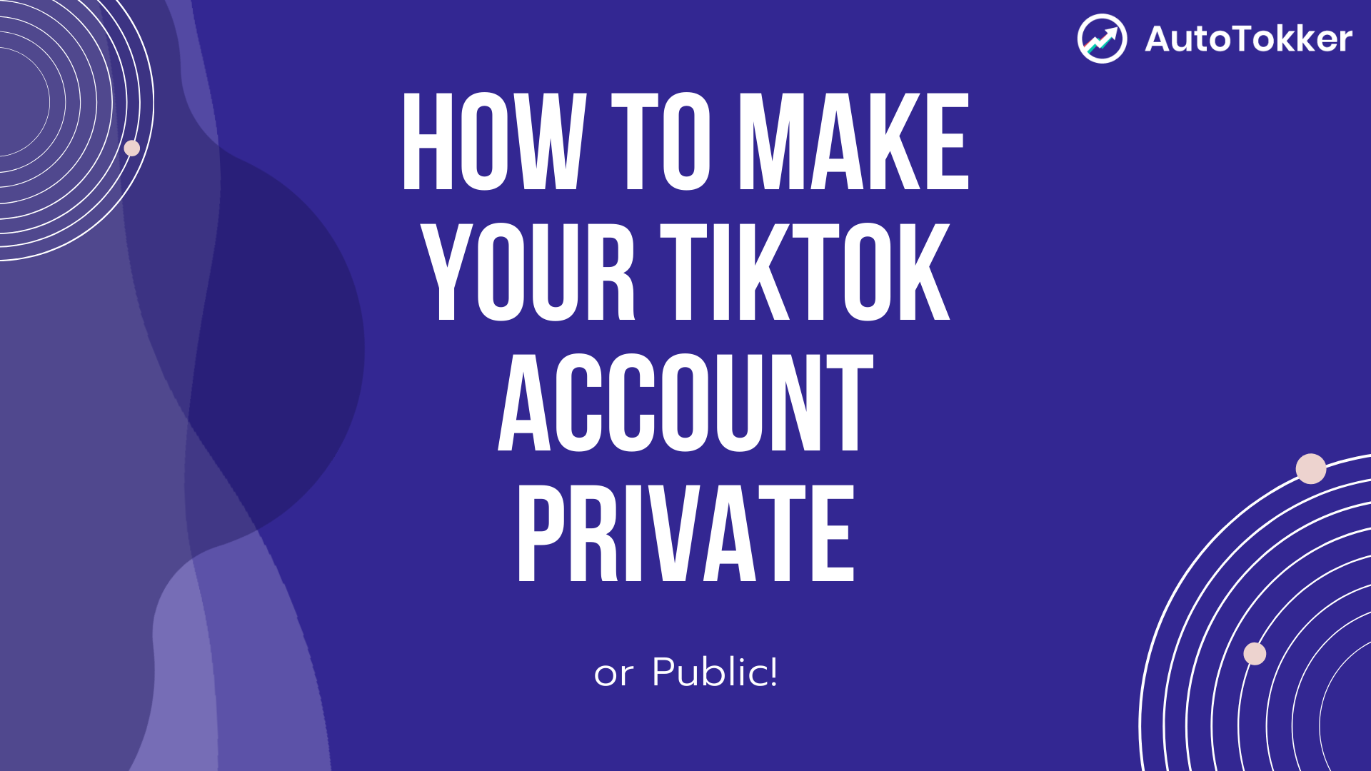 How To Make Your Tiktok Account Private Or Public Autotokker The Best Bot 3x More Follows Likes